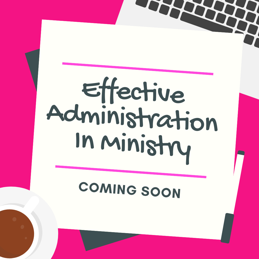 Effective Administration In Ministry