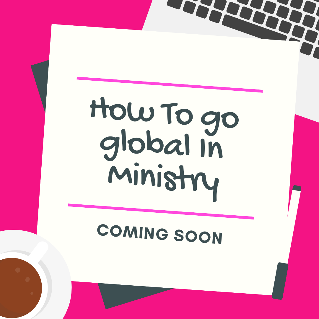 How To Go Global In Ministry