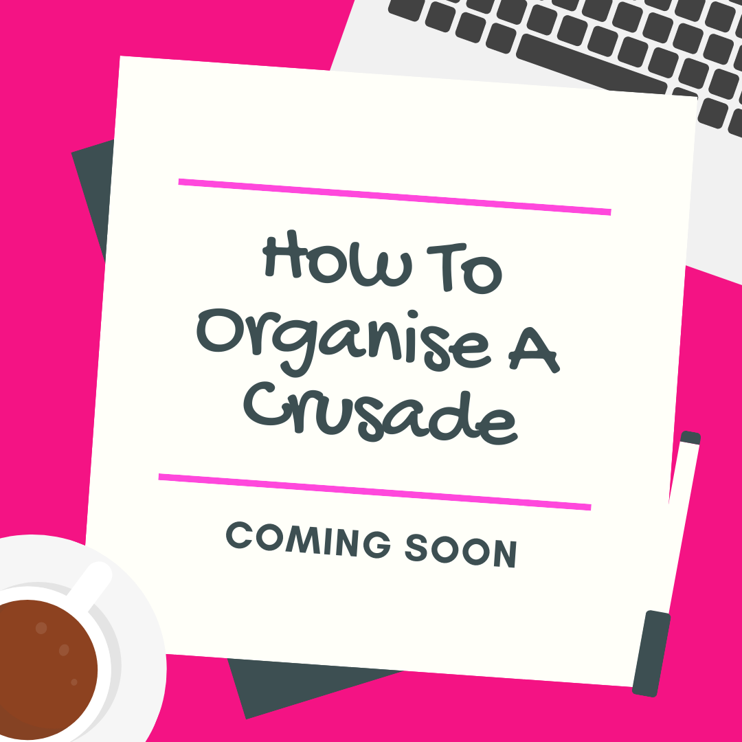 How To Organise A Crusade
