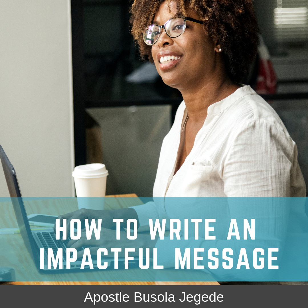 How To Write And Deliver An Impactful Message