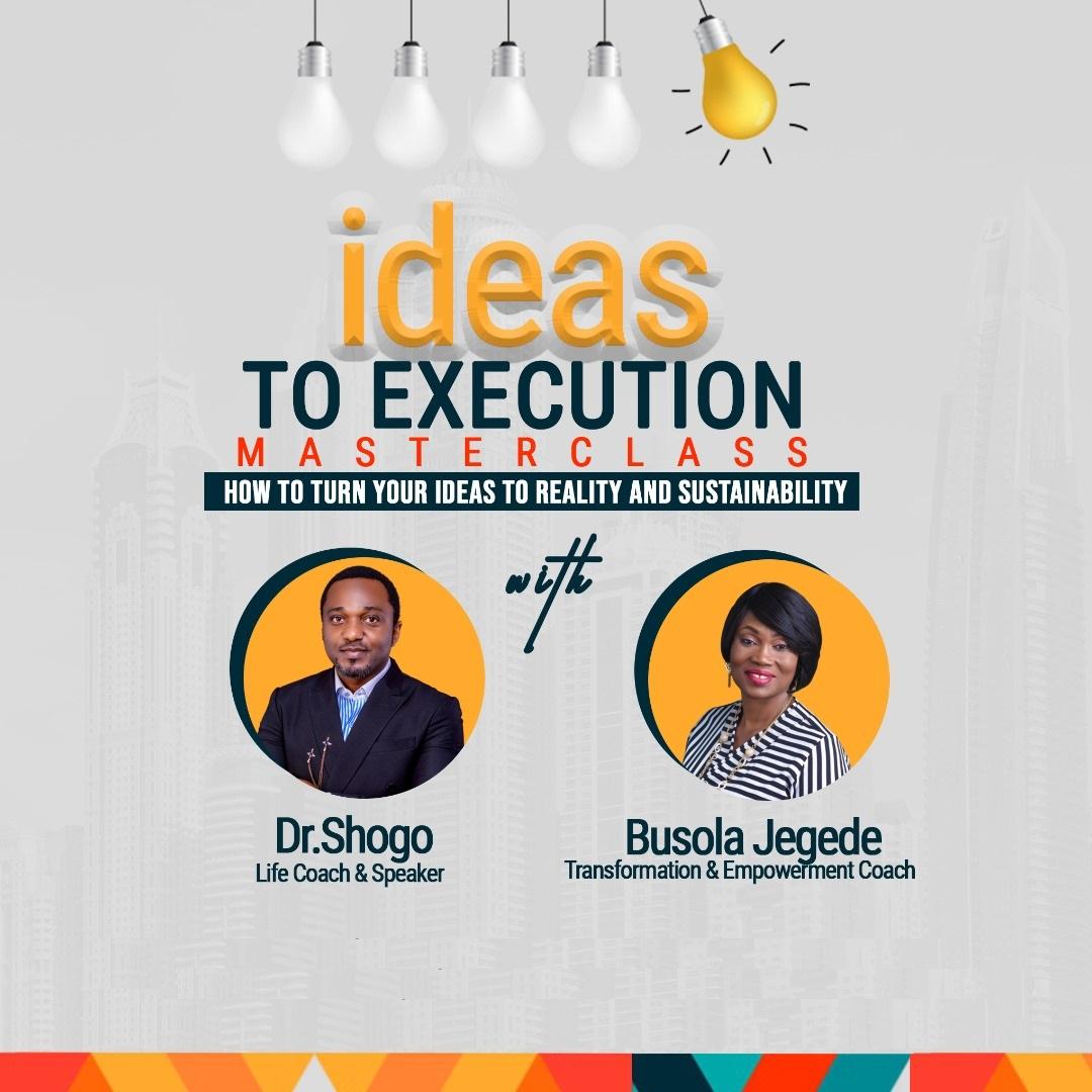Ideas to execution Masterclass